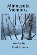 Cover of Minnesota Memoirs, short stories by Duff Brenna